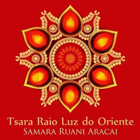 Tsara Raio Luz do Oriente